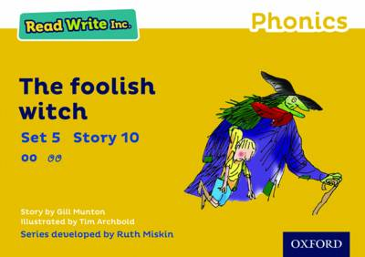 Read Write Inc. Phonics: Yellow Set 5 Storybook 10 the Foolish Witch by Gill Munton