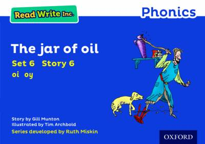 Read Write Inc. Phonics: Blue Set 6 Storybook 6 the Jar of Oil by Gill Munton
