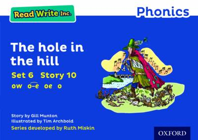 Read Write Inc. Phonics: Blue Set 6 Storybook 10 the Hole in the Hill by Gill Munton