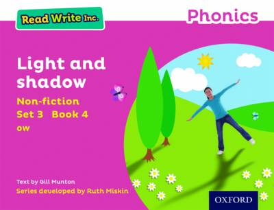 Read Write Inc. Phonics: Pink Set 3 Non-Fiction 4 Light and Shadow by Gill Munton