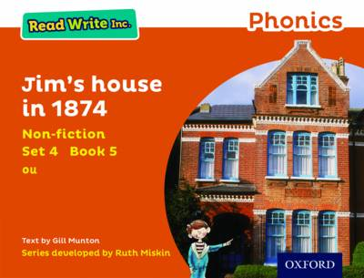 Read Write Inc. Phonics: Orange Set 4 Non-Fiction 5 Jim's House in 1874 by Gill Munton