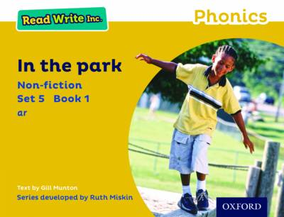 Read Write Inc. Phonics: Yellow Set 5 Non-Fiction 1 in the Park by Gill Munton