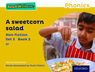 Read Write Inc. Phonics: Yellow Set 5 Non-Fiction 2 a Sweetcorn Salad by Gill Munton