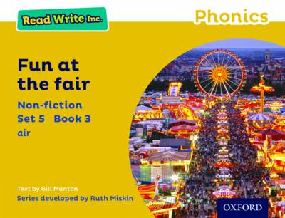 Read Write Inc. Phonics: Yellow Set 5 Non-Fiction 3 Fun at the Fair by Gill Munton