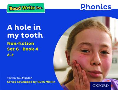 Read Write Inc. Phonics: Blue Set 6 Non-Fiction 4 a Hole in My Tooth by Gill Munton