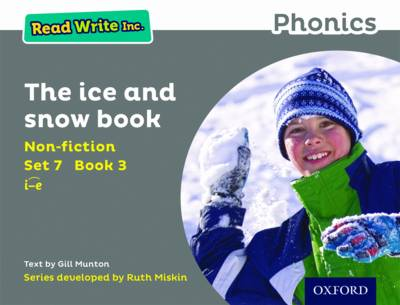 Read Write Inc. Phonics: Set 7 Non-Fiction 3 the Ice and Snow Book by Gill Munton