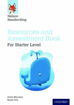 Nelson Handwriting: Starter: Reception/Primary 1: Resources and Assessment Book by Anita Warwick, Nicola York