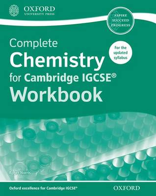 Complete Chemistry for Cambridge IGCSE Workbook by Roger Norris