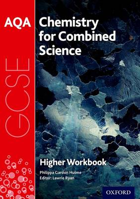 AQA GCSE Chemistry for Combined Science (Trilogy) Workbook :Higher by Philippa Gardom-Hulme