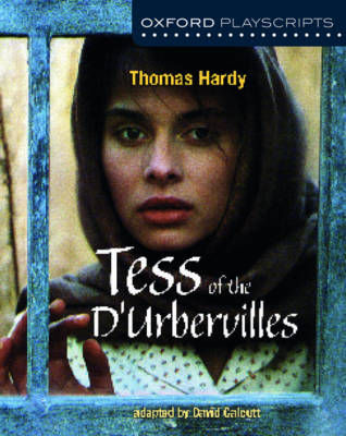Oxford Playscripts: Tess of the D'urbervilles by Thomas Hardy, David Calcutt
