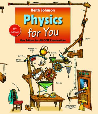 Physics for You Fifth Edition for All GCSE Examinations by Keith Johnson