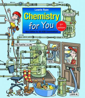 Chemistry for You Fifth Edition for All GCSE Examinations by Lawrie Ryan