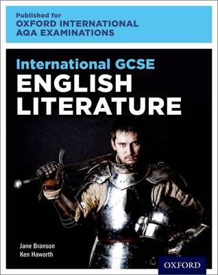 International GCSE English Literature for Oxford International AQA Examinations by Ken Haworth, Jane Branson