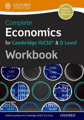 Complete Economics for Cambridge IGCSE & O Level Workbook by Brian Titley, Terry L. Cook