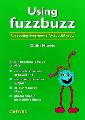 Fuzzbuzz: Using Fuzzbuzz The Reading Programme for Special Needs by Colin Harris