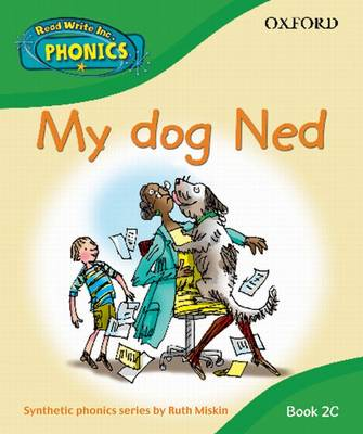 Read Write Inc. Home Phonics: My Dog Ned: Book 2c by Ruth Miskin