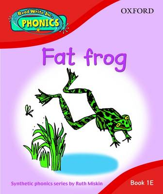 Read Write Inc. Home Phonics: Fat Frog: Book 1E by Ruth Miskin