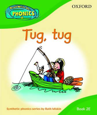 Read Write Inc. Home Phonics: Tug, Tug: Book 2E by Ruth Miskin