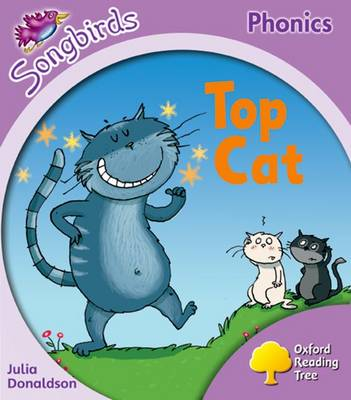 Oxford Reading Tree Songbirds Phonics: Level 1+: Top Cat by Julia Donaldson