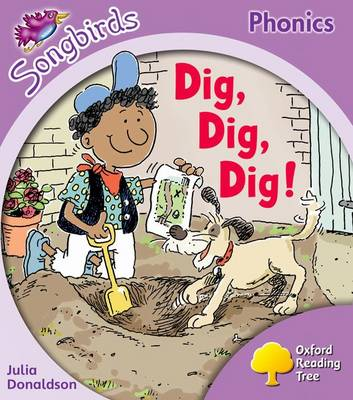 Oxford Reading Tree More Songbirds Phonics: Level 1+ Dig, Dig, Dig! by Julia Donaldson
