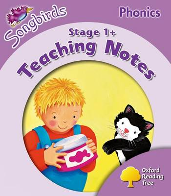 Oxford Reading Tree Songbirds Phonics: Level 1+: Teaching Notes by Julia Donaldson