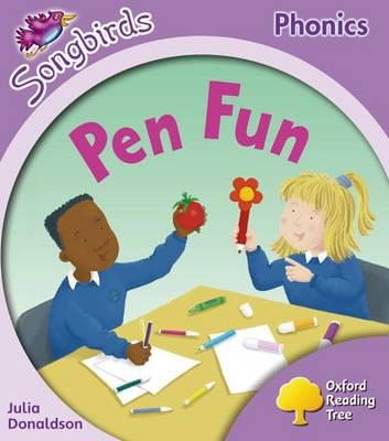 Oxford Reading Tree: Level 1+: More Songbirds Phonics: Pen Fun by Julia Donaldson