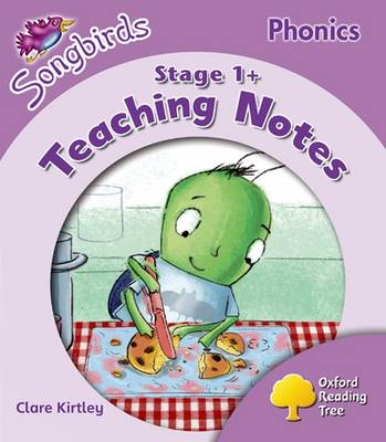 Oxford Reading Tree: Level 1+: More Songbirds Phonics Teaching Notes by Clare Kirtley, Julia Donaldson