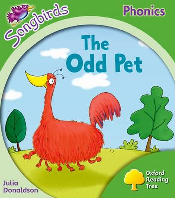 Oxford Reading Tree Songbirds Phonics: Level 2: The Odd Pet by Julia Donaldson