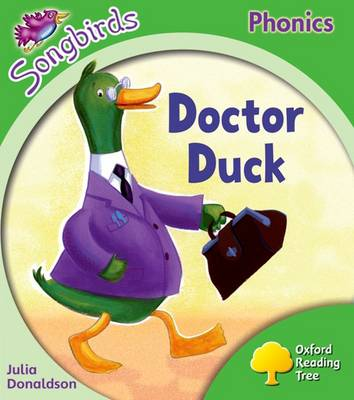 Oxford Reading Tree More Songbirds Phonics: Level 2 Doctor Duck by Julia Donaldson