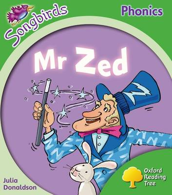 Oxford Reading Tree More Songbirds Phonics: Level 2 Mr Zed by Julia Donaldson