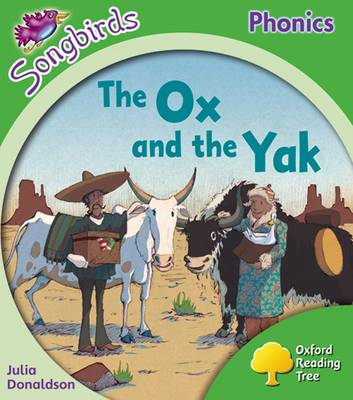Oxford Reading Tree More Songbirds Phonics: Level 2 The Ox and the Yak by Julia Donaldson
