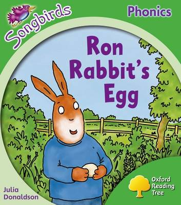 Oxford Reading Tree More Songbirds Phonics: Level 2 Ron Rabbit's Egg by Julia Donaldson