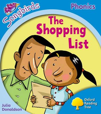Oxford Reading Tree Songbirds Phonics: Level 3: The Shopping List by Julia Donaldson