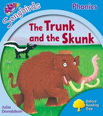Songbirds Phonics: Level 3: the Trunk and the Skunk by Oxford Reading Tree