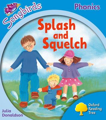 Songbirds Phonics: Level 3: Splash and Squelch by Julia Donaldson
