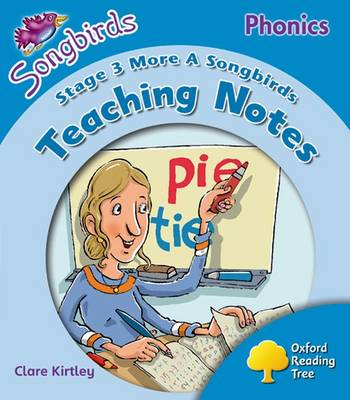 Oxford Reading Tree: Level 3: More Songbirds Phonics Teaching Notes by Julia Donaldson, Clare Kirtley