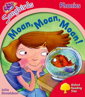 Songbirds Phonics: Level 4: Moan, Moan, Moan! by Julia Donaldson