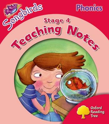 Oxford Reading Tree Songbirds Phonics: Level 4: Teaching Notes by Julia Donaldson