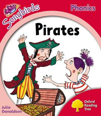 Oxford Reading Tree: Level 4: More Songbirds Phonics: Pirates by Julia Donaldson