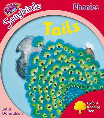 Oxford Reading Tree: Level 4: More Songbirds Phonics: Tails by Julia Donaldson