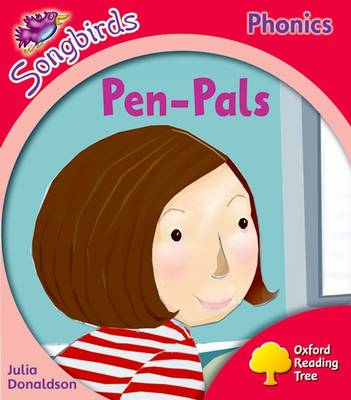Oxford Reading Tree: Level 4: More Songbirds Phonics: Pen-Pals by Julia Donaldson