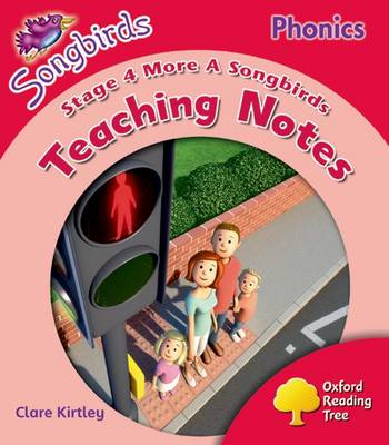 Oxford Reading Tree: Level 4: More Songbirds Phonics Teaching Notes by Clare Kirtley, Julia Donaldson