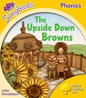 Oxford Reading Tree Songbirds Phonics: Level 5: The Upside-down Browns by Julia Donaldson