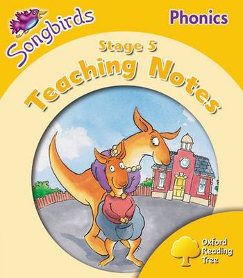 Oxford Reading Tree Songbirds Phonics: Level 5: Teaching Notes by Julia Donaldson