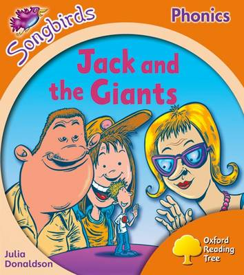 Oxford Reading Tree Songbirds Phonics: Level 6: Jack and the Giants by Julia Donaldson