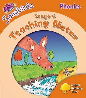 Oxford Reading Tree Songbirds Phonics: Level 6: Teaching Notes by Julia Donaldson