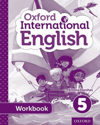 Oxford International Primary English Student Workbook 5 by Moira Brown, Emma Danihel