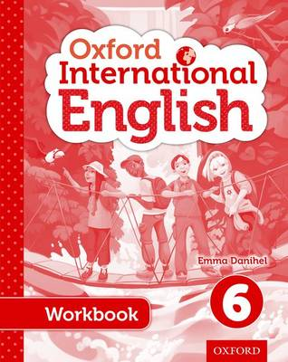 Oxford International Primary English Student Workbook 6 by Emma Danihel, Moira Brown