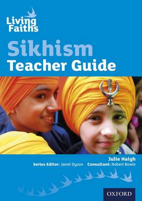 Living Faiths Sikhism Teacher Guide by Julie Haigh