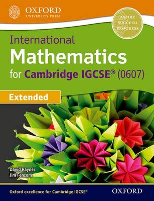 International Mathematics for Cambridge IGCSE by David Rayner, Jim Fensom